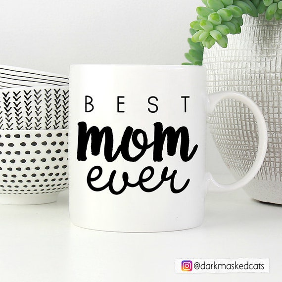 Best Mom Ever Mug Funny Coffee Back And White Gift From