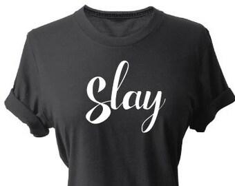 Cause I slay Tshirt, Slay all day, Wake Pray Slay Tshirt, Tumblr shirt, Formation Tour Tshirt