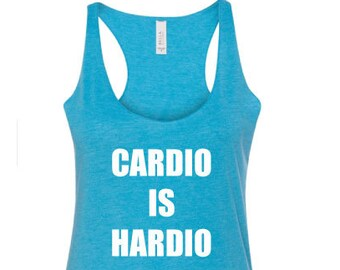 Cardio is Hardio, Funny Tank top, Cardio is Hardio tank top, Runners Tank top, Motivational tank top, Funny Fitness Tank top, Workout tank