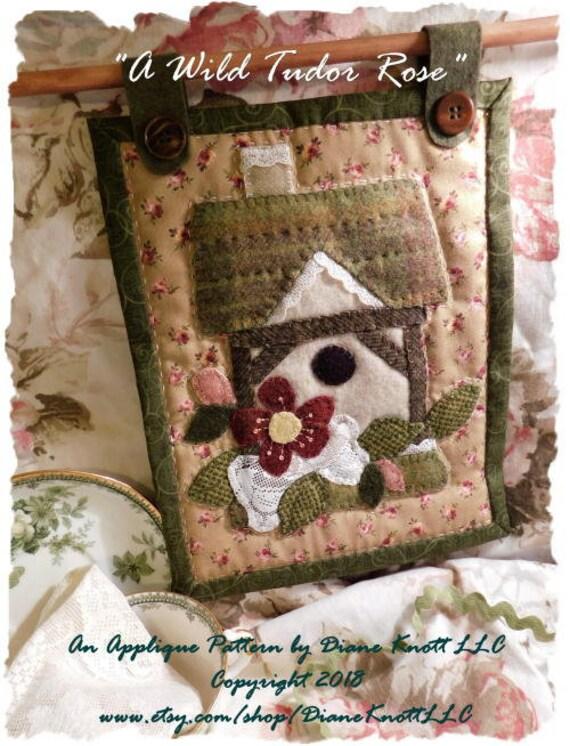 A Wild Tudor Rose Birdhouse Applique Pattern Download By Diane Etsy