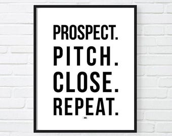 Prospect Pitch Close Repeat Print, Sales Motivational Poster, Office Decor, Gift for Boss, Motivational Quote, Cool Poster, Wall Art