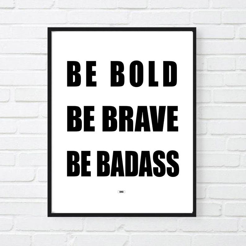 Be Bold Be Brave Be Badass Office Decor Motivational Poster image 0