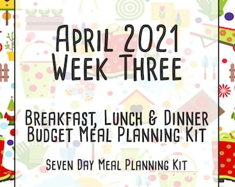 April 2021 Weekly Meal Planner | 7 Day Budget Breakfast, Lunch & Dinner Meal Planner w/ Grocery List, Cookbook, and More | April 18-24