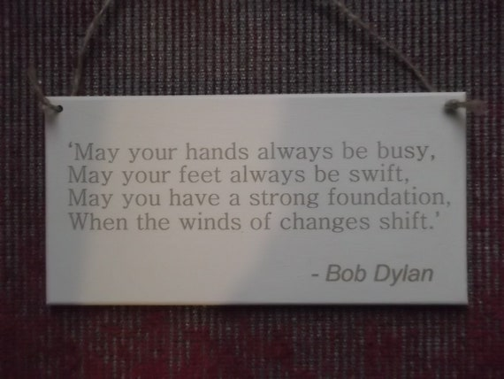 Bob Dylan Quote Plaque \'May your hands always be busy...\' Inspirational  Engraved Wooden Sign - Unique Wall Hanging Gift