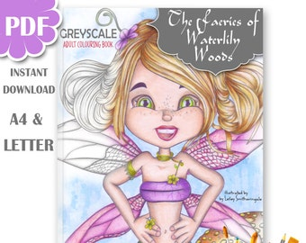 Fairies Adult Colouring Book PDF - Printable Faeries of Waterlily Woods - Greyscale Edition - Fairies Coloring Book - Adult Colouring Book