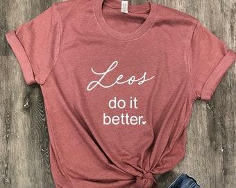 Leo Zodiac Leos Do It Better Shirt