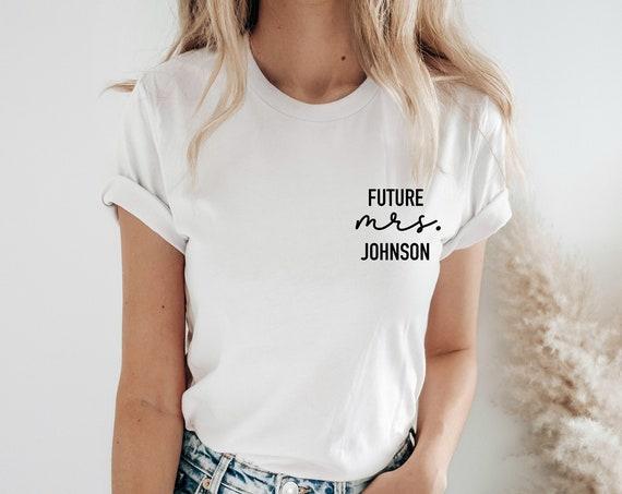 Future Mrs shirt, engagement gift, new mrs shirt, bride to be gift, future mrs tee, newly engaged gift, future mrs gift, engagement