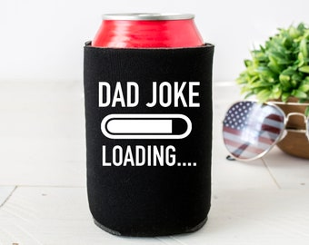 77fc3131 dad joke loading, funny fathers day gift, fathers day can cooler, can  cooler for fathers day, funny fathers day gift, funny gift for dad