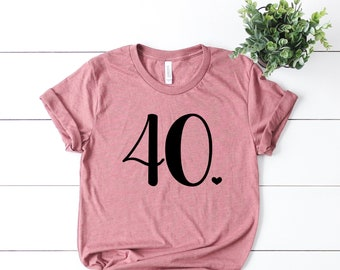 Forty And Fabulous 40th Birthday Shirt Hello 40 T Gift Womens Idea Cute For Women