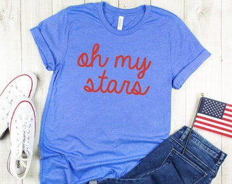 87d8261a2 red white and blue, oh my stars shirt, fourth of july shirt, 4th of july  shirt, memorial day shirt, funny 4th of july shirt, patriotic shirt