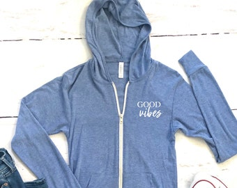 801ef54f Cute Women's zip up hoodie, good vibes sweat shirt, hoodie for men and women,  cute fall sweat shirt, women's hoodie, fall zip up