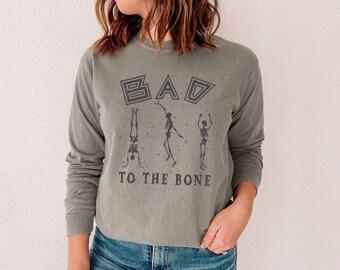 Bad to the bone shirt, womens halloween shirt, halloween shirt women, fall shirt, funny halloween shirt, skeleton halloween shirt