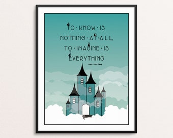 Anatole France Quote Print | To Know is Nothing at All, to Imagine is Everything Wall Art | Kids Room Decor | Nursery Art | Storybook Print