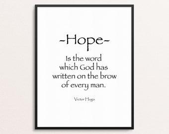 Victor Hugo Quote Print | Hope Wall Art Printable | Downloadable Office Decor | Motivational Print | Typography Print Wall Art