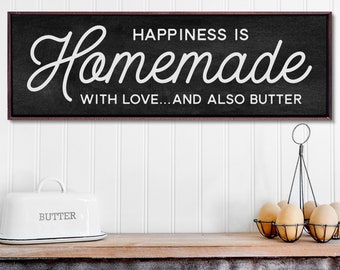 Happiness Is Homemade Sign, With Love and Butter, Kitchen Sign