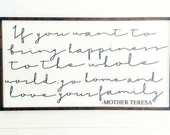 If You Want to Bring Happiness to the Whole World Sign - Mother Teresa Sign - Mother Teresa Quote Sign