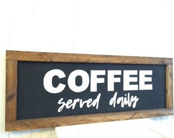 Coffee served daily sign. 2.5 ft x 1 ft. Chalkboard sign. Kitchen/ coffee bar/ dining room/ modern farmhouse sign