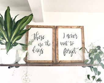 These are the days i never want to forget sign set. Living room, nursery, master bedroom, hand painted sign, Farmhouse sign. Mothers day