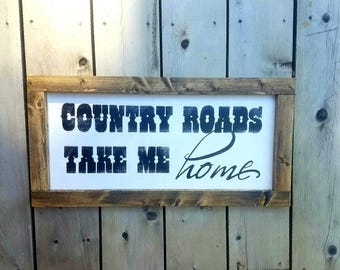 Country roads take me home sign. Horizontal 2 ft by 1 ft sign. Rustic, country style sign. Perfect housewarming gift!