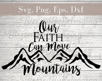 Mountain Svg, Instant Download, Faith Can Move Mountains, Svg, for Cricut, Svg For Silhouette, Digital Download, Faith Svg, Mountain Svg,