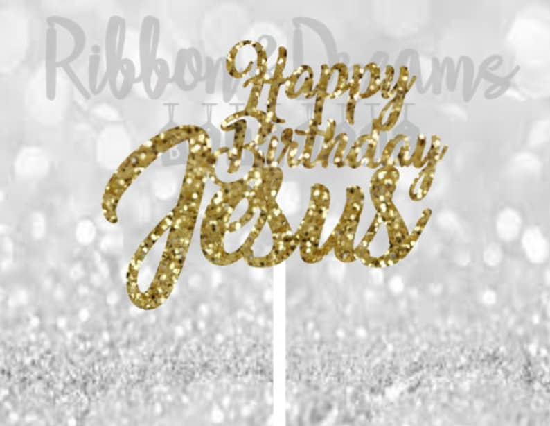 Happy Birthday Jesus Cake Topper Holiday Cake Topper Etsy