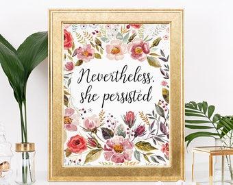 Nevertheless she persisted print - Motivational art print - baby girl nursery print - nursery decor motivational print inspirational print