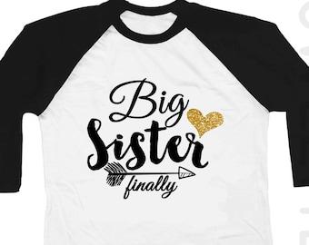Big Sister Shirt - Big Sister Finally Shirt - Big Sister Shirts - BiG Sister Gift - Big Sister Announcement Shirt - Big Sister To be Shirt
