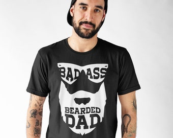 808ffb91f Father's Day Shirt, Father's Day Gift From Son , Daughter, Badass Bearded  Dad Shirt
