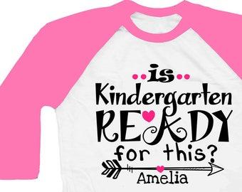 Kindergarten Shirt - Personalized Kindergarten Shirt - Is Kindergarten Ready For This Shirt - Kindergarten Gift - Back To School Shirt