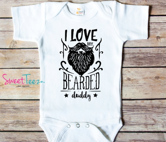045a907e4 I Love My Bearded Daddy Shirt Funny Baby Shirt Fathers Day | Etsy