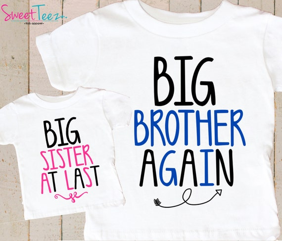 954607240fab15 Big Brother Again Big Sister at last Shirts Sibling Shirt | Etsy