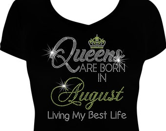 850979ff0d5337 Queens are Born in August Living Bling Shirt, Birthday Bling, Birthday Shirt,  Rhinestone Birthday Shirt, Birthday Bling Shirt