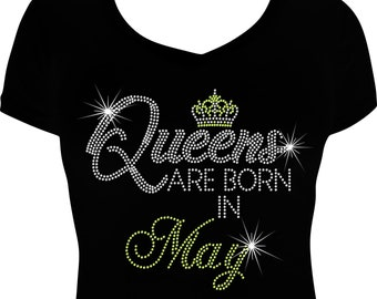 b245a8513 Queens are Born in May Bling Shirt, Birthday Bling, Birthday Shirt,  Rhinestone Birthday Shirt, Birthday Bling Shirt