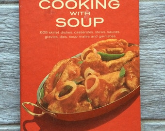1970 Cooking with Soup: A Campbell Cookbook (spiral-bound hardcover)