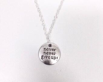 Never give up necklace, motivational necklace, silver plated chain necklace, inspirational necklace