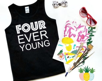 4th Birthday Shirt - Four Ever Young Birthday Tank - Fourth Birthday Tee - Girl Boy 4th Birthday - Monochrome 4th birthday - Four Years Old
