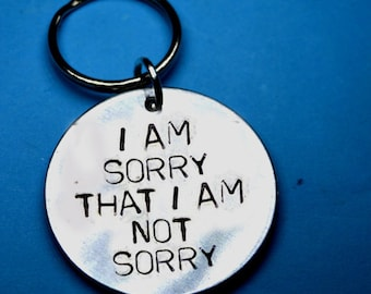 I am sorry that I am not sorry, Keyring, Keychain, Personalised gift, Hand stamped keyring, handstamped keychain, Quotes, UK, Wife, husband