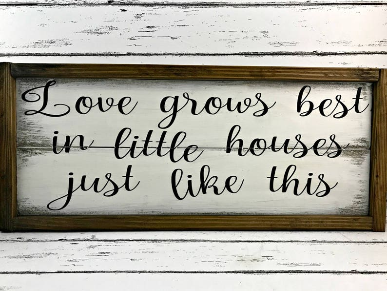 Download Love Grows Best In Little Houses Just Like This Love Grows ...