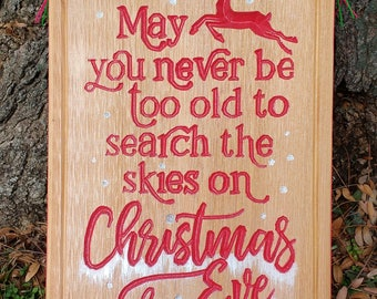 christmas sign may you never be too old to search the skies on christmas eve 12x16 inches cedar indooroutdoor