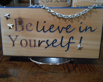 Believe in Yourself (Be You)  Wall hanging