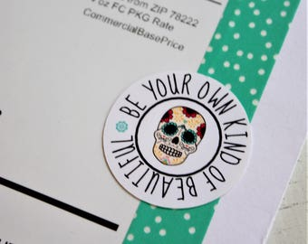 Be Your Own Kind Of Beautiful Sugar Skull Stickers
