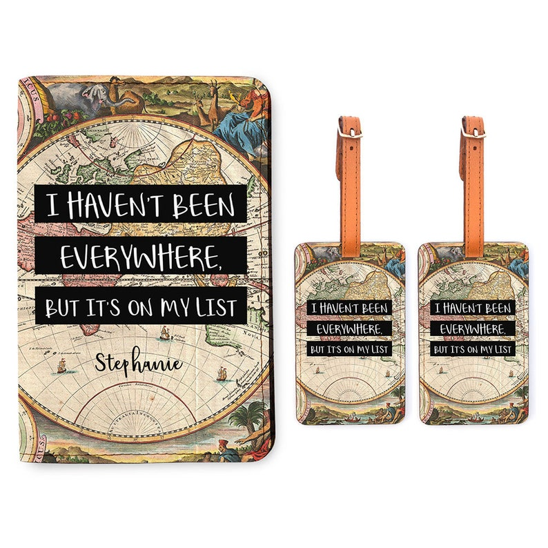 a34ef28cadcb Personalized Passport Holder 2 Luggage Tag Matching Set - Customized  Passport Cover - I Have't Been Everywhere, But It's On My List