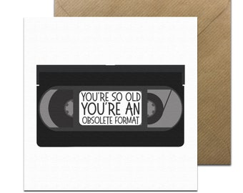 Funny VHS Card • Obsolete Format Card • Old Age card • 80s Card • Funny Retro Card
