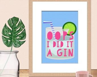 Oops I did It A Gin • Gin Print • Wall Art • Alcohol Print • Digital Art Print •Print • Gin Lover • Funny Print