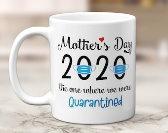 Mother's Day Mug - Mother's Day 2020 - the one where we were quarantined   Mom or Teacher Gift - Special Gift for Mom, Thank you, Funny Mug