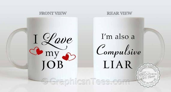 i love my job mug funny humorous work tea coffee cup mug ideal etsy