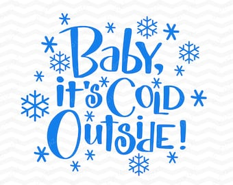 Baby it's cold outside Christmas SVG available in SVG EPS Dxf and Png formats - Svg805