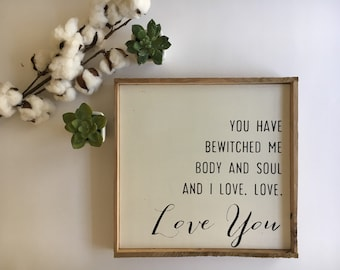 Pride and prejudice sign // you have bewitched me body and soul
