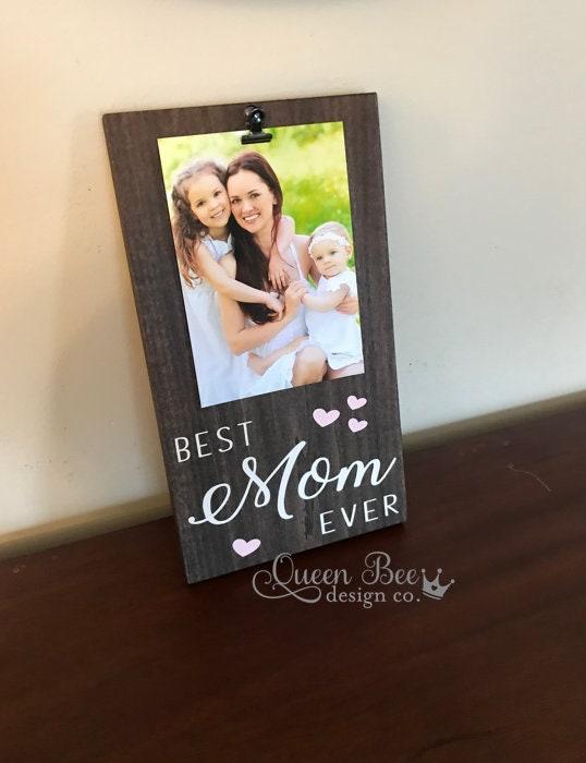 Best Mom Ever Picture Framemom Framepicture Framemothers Day