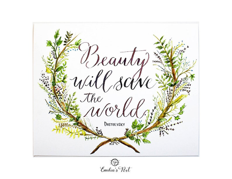 Beauty will save the world. Fyodor Dostoevsky#quote #